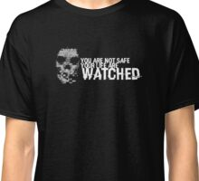 Your Life Are Watched Classic T-Shirt