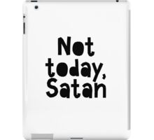 Not today Satan iPad Case/Skin