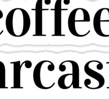 I run on coffee, sarcasm and lipstick. Sticker