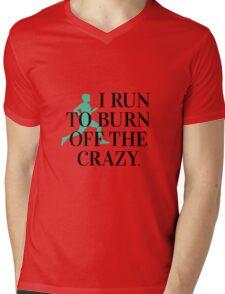 I run to burn off the crazy Mens V-Neck T-Shirt