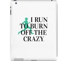 I run to burn off the crazy iPad Case/Skin