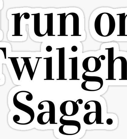 I run on Twilight Saga. Sticker