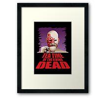 Tea Time of the Living Dead Framed Print