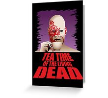Tea Time of the Living Dead Greeting Card
