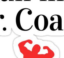 You can call me Mr. COACH Sticker