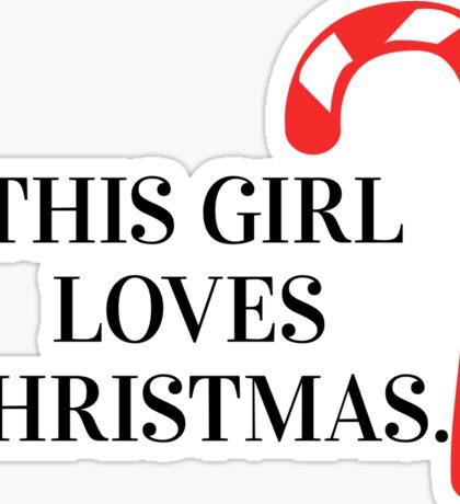 This girl loves Christmas. Sticker
