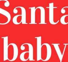 Santa baby! Sticker