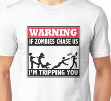 Warning If Zombies Chase Us I'm tripping you Unisex T-Shirt