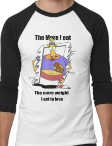 The more I eat - the more weight I get to lose ! Men's Baseball ¾ T-Shirt