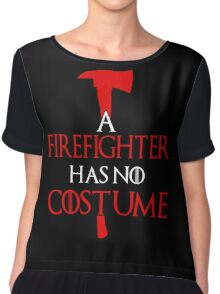 Firefighter has no costume - Funny Apparel T-shirts Gifts Chiffon Top