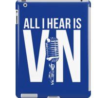 All I Hear Is Vin  iPad Case/Skin