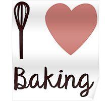 I <3 Baking  Poster
