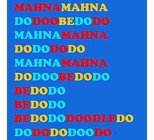 MAHNA MAHNA DO DOO BE DO DO Photographic Print