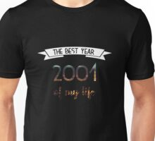 2001 The best year of my life Unisex T-Shirt