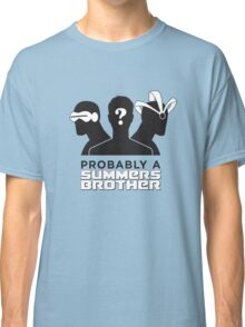 Probably a Summers Brother Classic T-Shirt