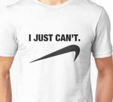 Funny – I Just Can't Nike Parody T-Shirt Unisex T-Shirt