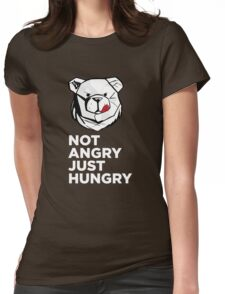 ROBUST Not angry just hungry white Womens Fitted T-Shirt