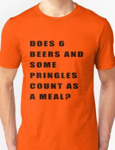 Does 6 beers and some Pringles count as a meal? Unisex T-Shirt