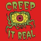 Creep It Real by jarhumor