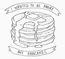 I Wanted to Be Angry But Pancakes Kids Tee