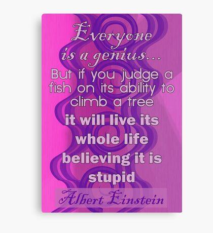 Everyone is a Genius... Albert Einstein Quote Canvas Print