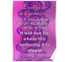 Everyone is a Genius... Albert Einstein Quote Poster