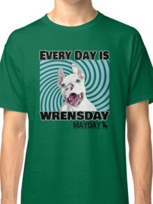 Every Day is Wrensday Classic T-Shirt