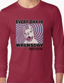 Every Day is Wrensday Long Sleeve T-Shirt