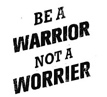 Be a warrior Photographic Print