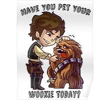 Have You Pet Your Wookie Today? Poster