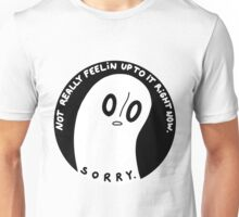 Not really feelin up to it Unisex T-Shirt