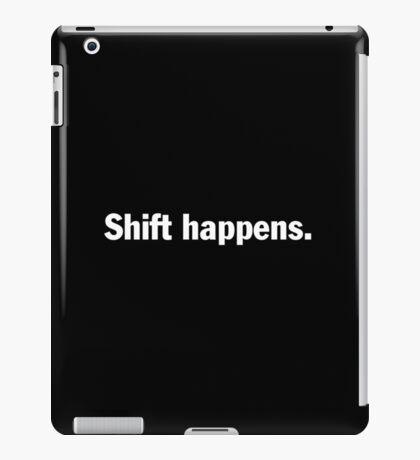 Shift happens T-shirt. Limited edition design! iPad Case/Skin