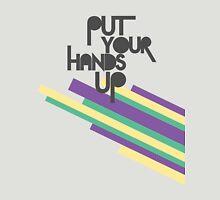 Put your hands up Unisex T-Shirt