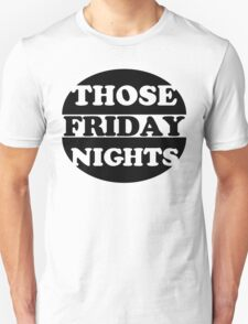 Those friday nights T-Shirt