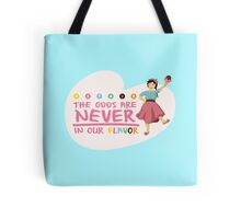 The Odds are NEVER in Our Flavor Tote Bag