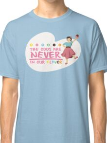 The Odds are NEVER in Our Flavor Classic T-Shirt