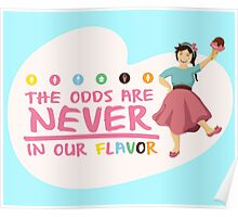 The Odds are NEVER in Our Flavor Poster