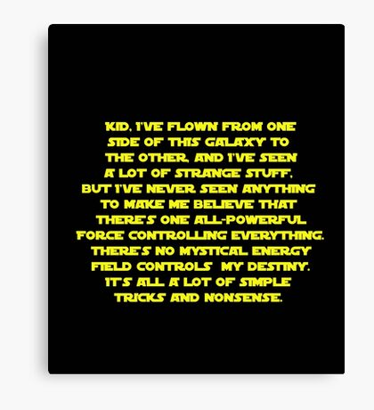 You don't believe in the Force do you? Star Wars quote  Canvas Print