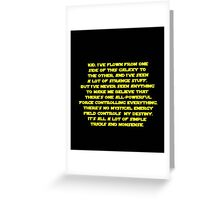 You don't believe in the Force do you? Star Wars quote  Greeting Card