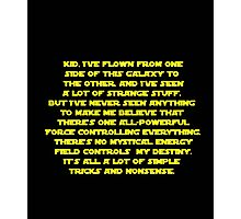 You don't believe in the Force do you? Star Wars quote  Photographic Print