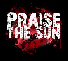 Praise the Sun - Blood Edition by That T-Shirt Guy
