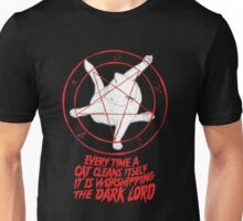 EVERY TIME A CAT CLEANS ITSELF IT IS WORSHIPPING THE DARK LORD  Unisex T-Shirt