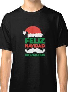 Feliz Navidad Bitchachos Classic T-Shirt