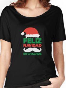 Feliz Navidad Bitchachos Women's Relaxed Fit T-Shirt