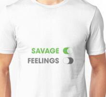 Savage On Unisex T-Shirt