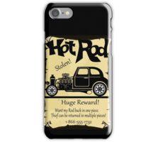 STOLEN STREET ROD....HUGE REWARD! iPhone Case/Skin