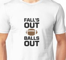 Falls Out Balls Out Unisex T-Shirt