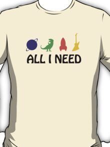 All I Need (planet, dinosaur, rocket, guitar) T-Shirt