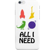 All I Need (planet, dinosaur, rocket, guitar) iPhone Case/Skin