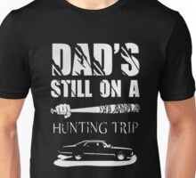 dads still on a hunting trip Negan Winchester Unisex T-Shirt